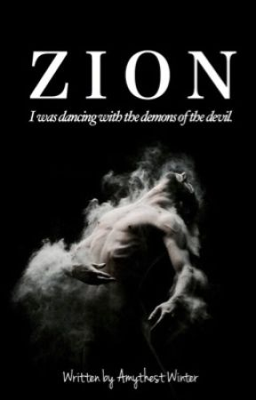 Zion |✔️ {featured on Wattpad Talent Scouts} by AmythestWinter