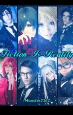 Fiction Is Reality (Black Butler Fanfiction) by Monster2122