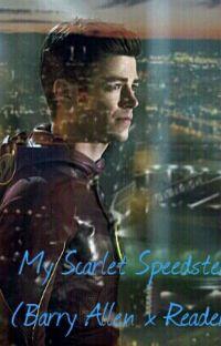My Scarlet Speedster (Barry Allen x Reader) cover