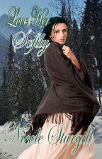 Love Her Softly by conleyswifey