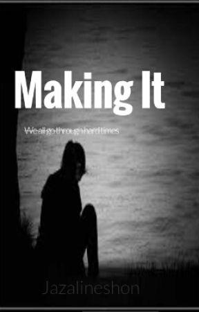 Making It  by jazalineshon