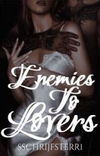 Enemies To Lovers door sschrijfsterr1