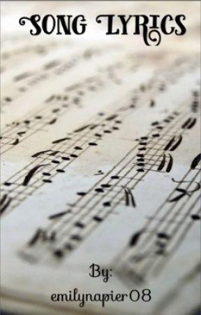 Song lyrics  by emilynapier5765