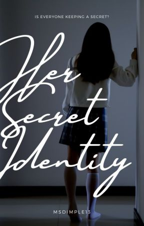 Her Secret Identity [PUBLISHED UNDER POP FICTION] by MsDimple13