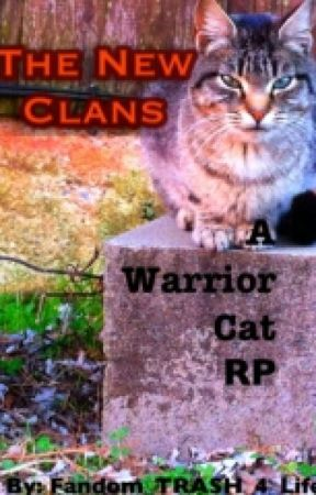 The New Clans RP by Fandom_TRASH_4_life