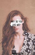 Why Do You Like Me? - A Stydia AU (COMPLETE) by praisingstydia