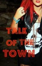 Talk of the Town by COOKiEMONSTA4LIFE