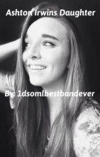 Ashton Irwin's Daughter by 1dsomlbestbandever