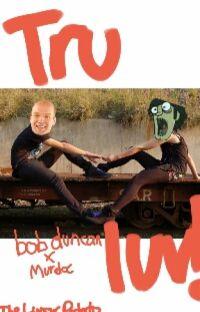 tRu luV!  (Bob Duncan X Murdoc) cover