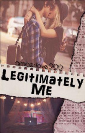 Legitimately Me ||H.S|| by amberlove222