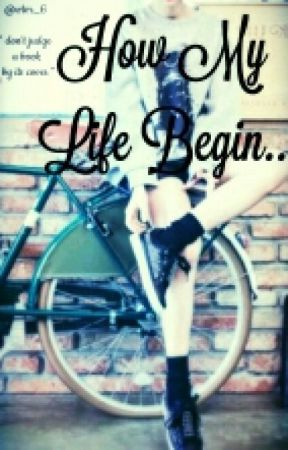 How My Life Begin.. by wtvr_6