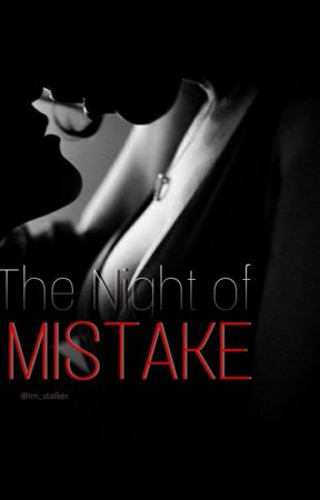 The Night of a Mistake (SPG) by im_stalker