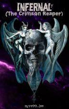 INFERNAL: The Crimson Reaper (Complete) ni rave99_lee