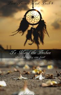 To Mend the Broken (Love Travels West, Book 4) cover