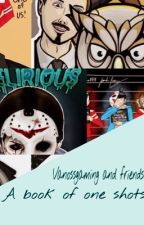 Vanoss and friends x reader. (A book of one shots and imagines)  by Queen_trashy_fandom