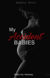 My Accident Babies (COMPLETED) cover