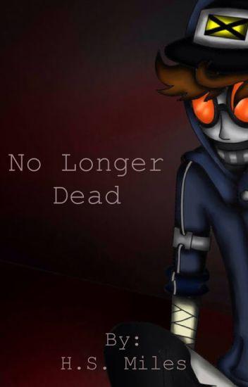 No Longer Dead
