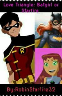 Love Triangle: Batgirl or Starfire  cover