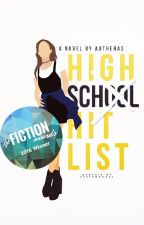 High School Hit List (CLIQUE BAIT) by autheras
