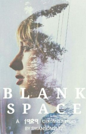 Blank Space [WRITING AGAIN] by swanson2112
