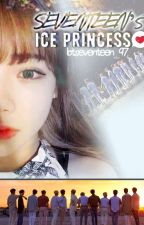 Seventeen's Ice Princess (SIP Completed) by hanachujeon