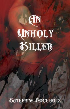 An Unholy Killer by KatherineRochholz