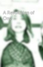 A Revolution of One by 1wish2late4you
