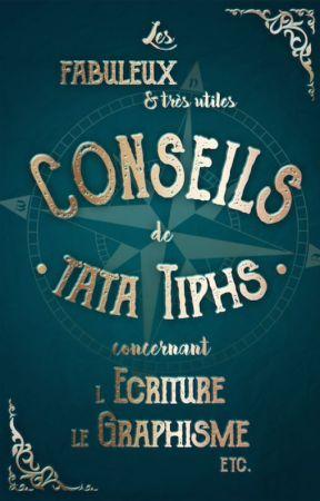 Les fabuleux (et très utiles) conseils de tata Tiphs by Tiphs_