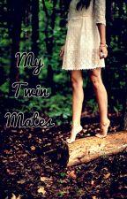My Twin Mates by Speech_error