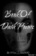 Book Of Dark Poems by Who_I_Am000