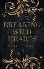 Breaking Wild Hearts [3] by glitter_xox