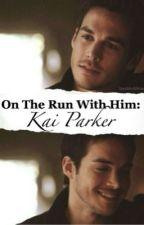 On The Run With Him: Kai Parker  by SleepMindWriter