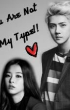 You Are Not My Type!! by princesssulli98