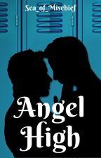 Angel High {A Destiel, Sabriel and Michifer High School AU} by Sea_of_Mischief