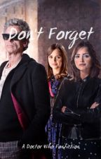 Don't Forget - A Doctor Who Fanfiction by Impossiblegirl10