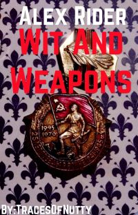 Alex Rider: Wit and Weapons cover