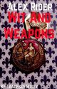 Alex Rider: Wit and Weapons by