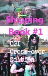 Shipping Book #1: CGI Cross-over Edition by NicoTheShipper