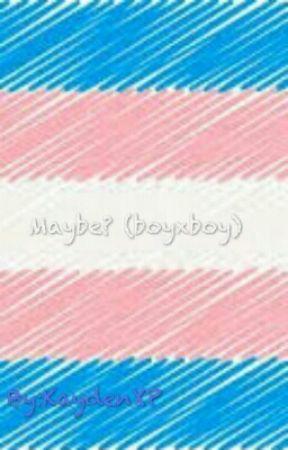 Maybe? (BoyxBoy) by KaydenXP