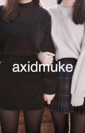 axidmuke by axidmuke