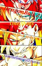 Dragon Ball Z One Shots. (SLOW AS HECK UPDATES) by SamtheloverofTrunks