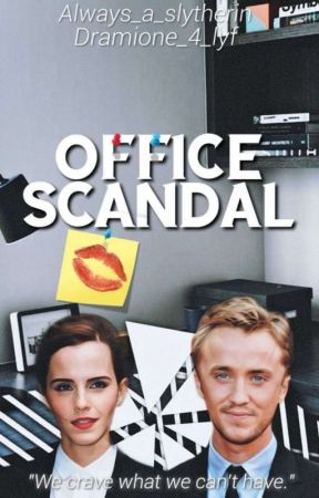 Office scandal (Dramione) by Always_a_slytherin