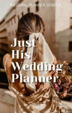 Just His Wedding Planner ni naddiexjaye