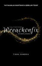 Wreackonfix [VERY SLOW UPDATE] by tshxandria