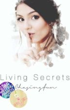 Living Secrets (On hold until July 2017) by chasingfun