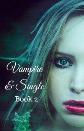 Vampire & Single - Book 2 by blondewritemore