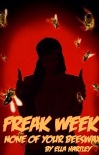 #WritingWithGrace Freak Week - None of Your Beeswax - Chapter 3 by mizellahartley