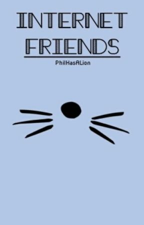 Internet Friends (Dan x Reader)(Completed;Editing) by PhilHasALion