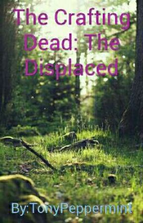 The Crafting Dead: The Displaced by TonyPeppermint