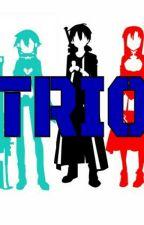 Trio (A Sword Art Online Fanfic) ✔ by Fanatic_308